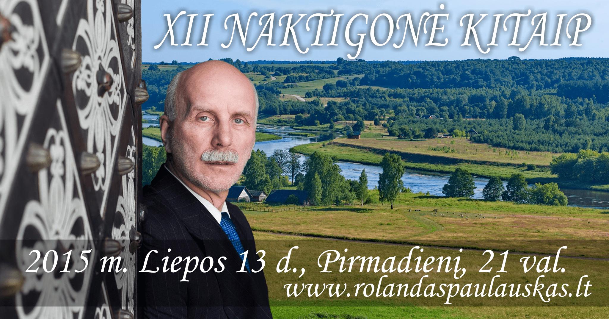 XII NAKTIGONĖ KITAIP