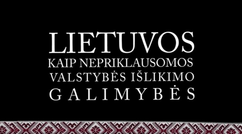 Lietuvos kaip nepriklausomos valstybės išlikimo galimybės (video)