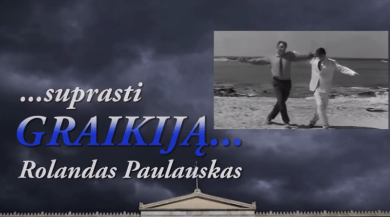 """Filmas """"…suprasti Graikiją…"""" (Video)"""