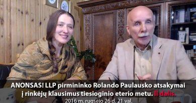 Anonsas! LLP pirmininko Rolando Paulausko atsakymai į rinkėjų klausimus tiesioginio eterio metu. II dalis